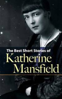 image of The Best Short Stories of Katherine Mansfield