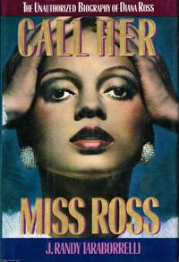 image of Call Her Miss Ross: The Unauthorized Biography of Diana Ross
