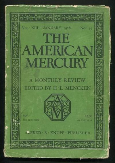 New York: The American Mercury, Inc.. Good. 1928. (Vol. XIII; No. 49). Periodical. . If any issue of...