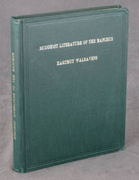 Buddhist Literature of the Manchus: A catalogue of the Manchu holdings in the RaghuVira Collection at the International Academy of Indian Culture (Sata-Pitaka Series 274) by  Hartmut Walravens - Hardcover - 1981 - from Common Crow Books (SKU: 0083087)