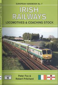 Irish Railways Locomotives and Coaching Stock: A Complete Guide to Irish Railways Locomotives and Multiple Units (European Handbook No.7)