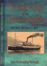 The Final Voyage of the Princess Sophia: Did They All Have to Die? by  Ian  Betty;MacDonald - Paperback - First Edition  - 1999 - from BOOX and Biblio.com