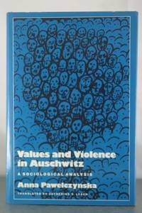 Values and violence in Auschwitz: A sociological analysis