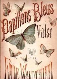 Papillons Bleus by Waldeufel Emile - from Music by the Score and Biblio.co.uk