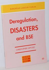 Deregulation, Disasters and BSE