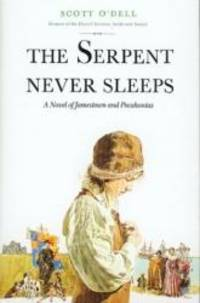 image of The Serpent Never Sleeps: A Novel of Jamestown and Pocahontas