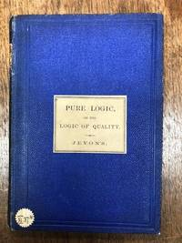 Pure Logic or the Logic of Quality apart from Quantity: with remarks on Boole