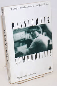 Passionate Communities: reading lesbian resistance in Jane Rule\'s fiction