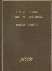 The Voice and Spiritual Education by  Hiram Corson - Hardcover - 1914 - from Kayleighbug Books and Biblio.com