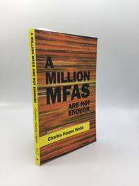 A MILLION MFAs ARE NOT ENOUGH: Essays on Revitalizing American Poetry