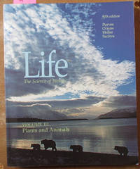Life: The Science of Biology - Plants and Animals (Vol. 3)