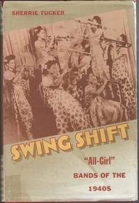 "Swing Shift   ""All-Girl"" Bands of the 1940s"