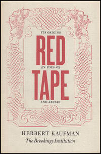 Red Tape: Its Origins, Uses and Abuses