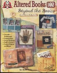 image of Altered Books 102: Beyond the Basics. Transfer Techniques, Suspensions,  Secret Windows, Peek-a-doors, Found Objects and more.