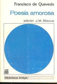 Poesía amorosa ; selección y notas de José Manuel Blecua. [Biblioteca Anaya, no. 58. Serie \
