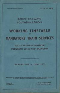 British Railways Southern Region Working Timetable of Mandatory Train Services South Western Division, Suburban Lines and Branches 20 April 1976 to 1 May 1977