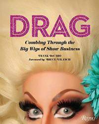 Drag: Combing Through the Big Wigs of Show Business