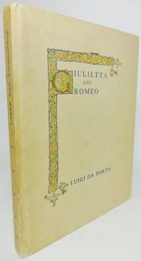 image of GIULIETTA AND ROMEO.  A Story from the Original Italian of Luigi Da Porto of Vicenza Illustrated with Pictures Painted in Italy by the Translator