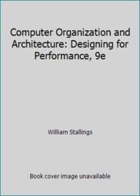 Computer Organization and Architecture: Designing for Performance, 9e