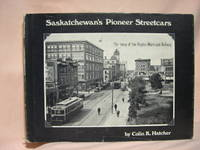 SASKATCHEWAN'S PIONEER STREETCARS: THE STORY OF THE REGINA MUNICIPAL RAILWAY