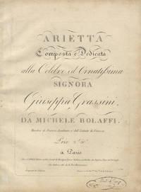 Arietta [For voice and piano] Composta e Dedicata alla Celebre ed Ornatissima Signor Giuseppa Grassini
