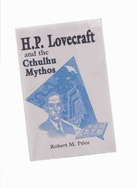 H P Lovecraft and the Cthulhu Mythos / Starmont Studies in Literary Criticism # 33