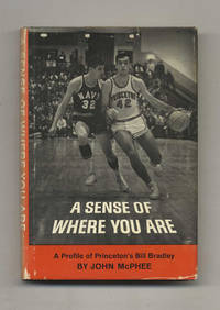 image of A Sense Of Where You Are; A Profile Of William Warren Bradley  - 1st  Edition/1st Printing