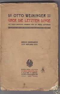Über die letzten Dinge. Mit einem biographischen Vorwort von Moriz Rappaport. by  Otto WEININGER - from Antiquariat Burgverlag and Biblio.com