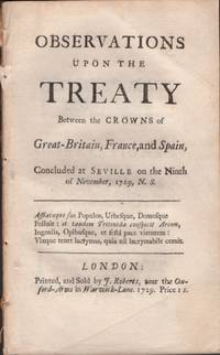 Observations Upon Treaty Between the Crowns of Great-Britain, France, and Spain, Concluded at...