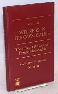 Witness in His Own Cause: The Fifties in the German Democratic Republic