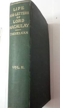 The Life and Letters of Lord Macaulay volume 2
