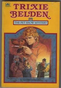Trixie Belden: the Pet Show Mystery (Trixie Belden Series 37)