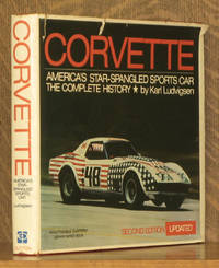 CORVETTE AMERICA'S STAR-SPANGLED SPORTS CAR, THE COMPLETE HISTORY