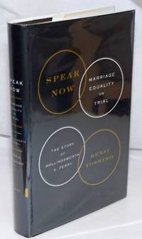 image of Speak Now: marriage equality on trial; the story of Hollingsworth v. Perry
