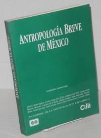 Antropología breve de México