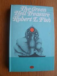 The Green Hell Treasure by  Robert L Fish - First edition first printing - 1971 - from Scene of the Crime Books, IOBA (SKU: biblio13702)