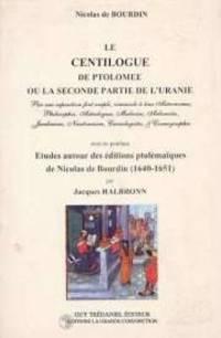 'le Centilogue' De Ptolémée Ou La Seconde Partie De L'uranie by Bourdin Nicolas - 1990 - from Le Grand Chene (SKU: 30130)