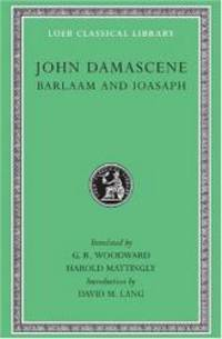 Barlaam and Ioasaph (Loeb Classical Library) by John Damascene - Hardcover - 2001-05-04 - from Books Express (SKU: 0674990382)