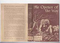image of ARKHAM HOUSE:  The Opener of the Way -by Robert Bloch -Signed  (inc. Beetles; Mannikin; Yours Truly Jack the Ripper; Faceless God; House of the Hatchet; Waxworks; Feast in the Abbey; Shambler from the Stars; Mother of Serpents; Secret of Sebek; etc)