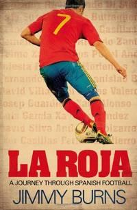 La Roja: A Journey Through Spanish Football