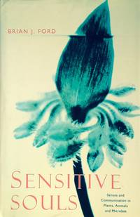 Sensitive souls: senses and communication in plants, animals and microbes