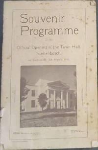 Souvenir Programme of the Official Opening of the Town Hall, Stellenbosch, on Wednesday, 5th March, 1941 / Soewenier-Program - van die Offisiele Opening van die Stadhuis, Stellenbosch: op Woensdag, 5 Maart 1941