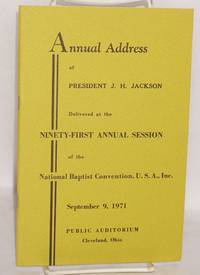 image of Annual address of President J. H. Jackson delivered at the ninety-first annual session of the National Baptist Convention, U. S. A., Inc., September 9, 1971, Public Auditorium, Cleveland, Ohio