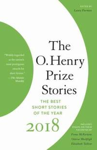 The O. Henry Prize Stories 2018 by Laura Furman - Paperback - 2018 - from ThriftBooks (SKU: G0525436588I3N01)