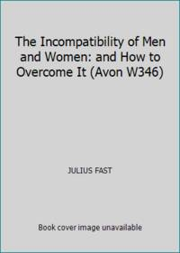 The Incompatibility of Men and Women: and How to Overcome It Avon W346