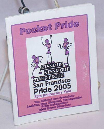 San Francisco: SF Pride, 2005. Magazine. 44p., 4.25x5.25 inches, photos, ads, programme, information...