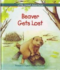 Beaver Gets Lost by  Ariane Chottin - Hardcover - 2001 - from Odds and Ends Shop and Biblio.com