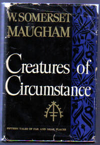 Creatures of Circumstance by  W. Somerset Maugham - First Edition - 1947 - from citynightsbooks and Biblio.com