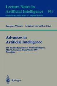 Advances in Artificial Intelligence: 12th Brazilian Symposium on Artificial Intelligence, SBIA '95, Campinas, Brazil, October 11 - 13, 1995. Proceedings (Lecture Notes in Computer Science) by Springer - 2008-06-13