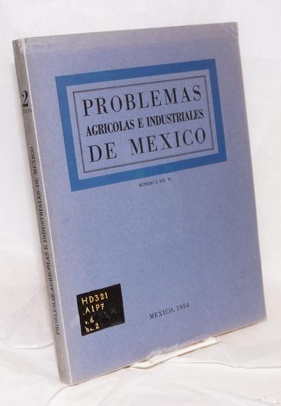 Mexico City: Problemas Agricolas e Industriales de Mexico, 1952. Magazine. 245p. (+ ads), illus., 9....